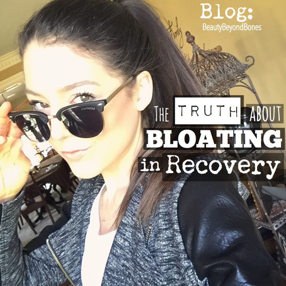 The Truth About Bloating In Recovery Beautybeyondbones